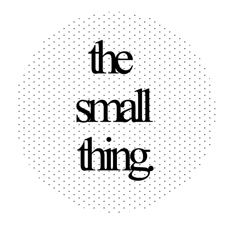 the small thing.