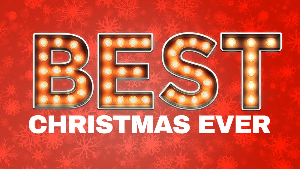 dont miss best christmas ever - The Best Christmas Ever