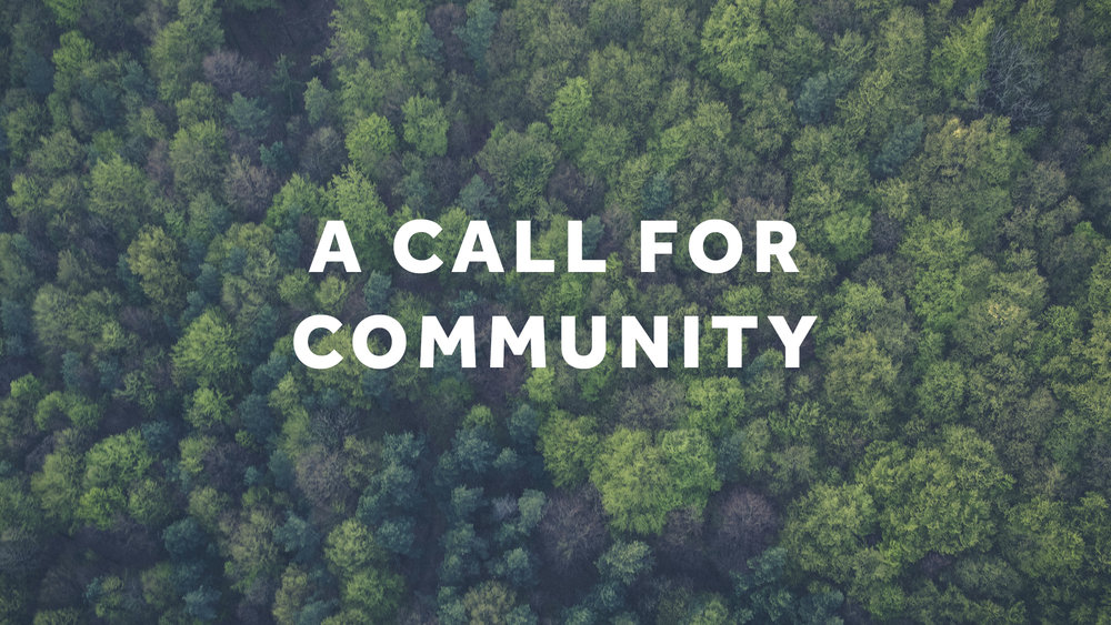 A Call for Community
