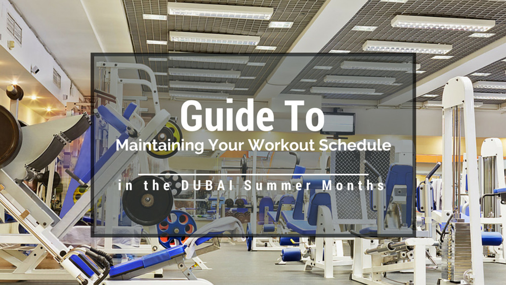 Part 1: Benefits of Working out During the Summer Months in Dubai