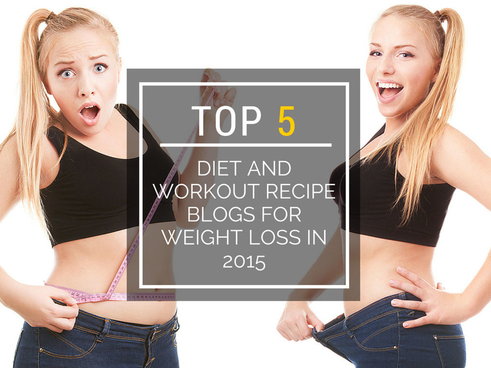 Part 1: 5 Top Diet and workout recipe blogs for weight loss in 2015