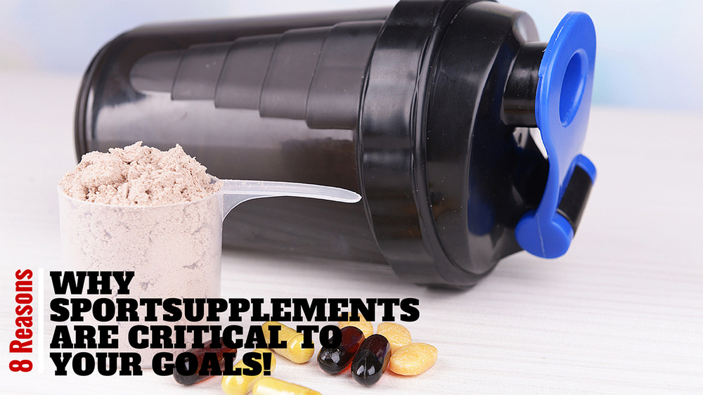 8 Reasons why Sport Supplements are critical to your GOALS!