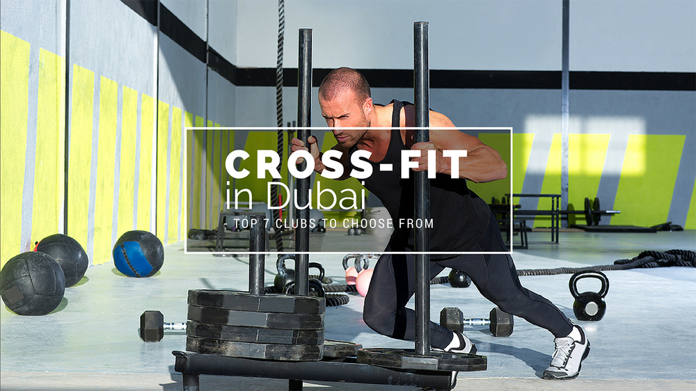 Cross-fit in Dubai - Top 7 Clubs to Choose From