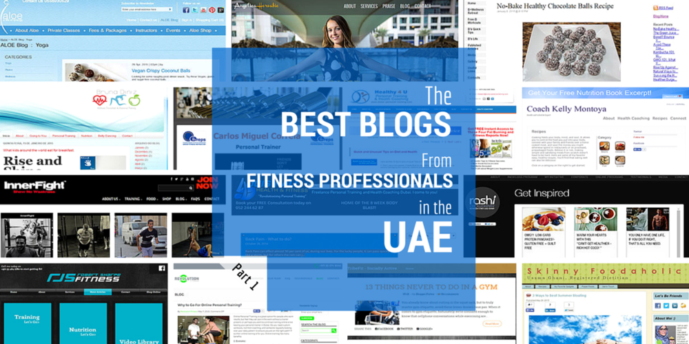The Best Blogs From Fitness Professionals In The UAE - Part 1