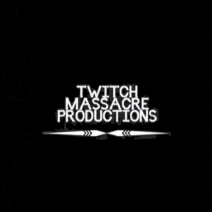 Twitch Massacre Productions