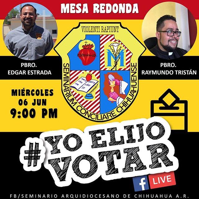 #yoelijovotar Transmisión en vivo miércoles 9:00pm. A través de la página  de Seminario Arquidiocesano de Chihuahua