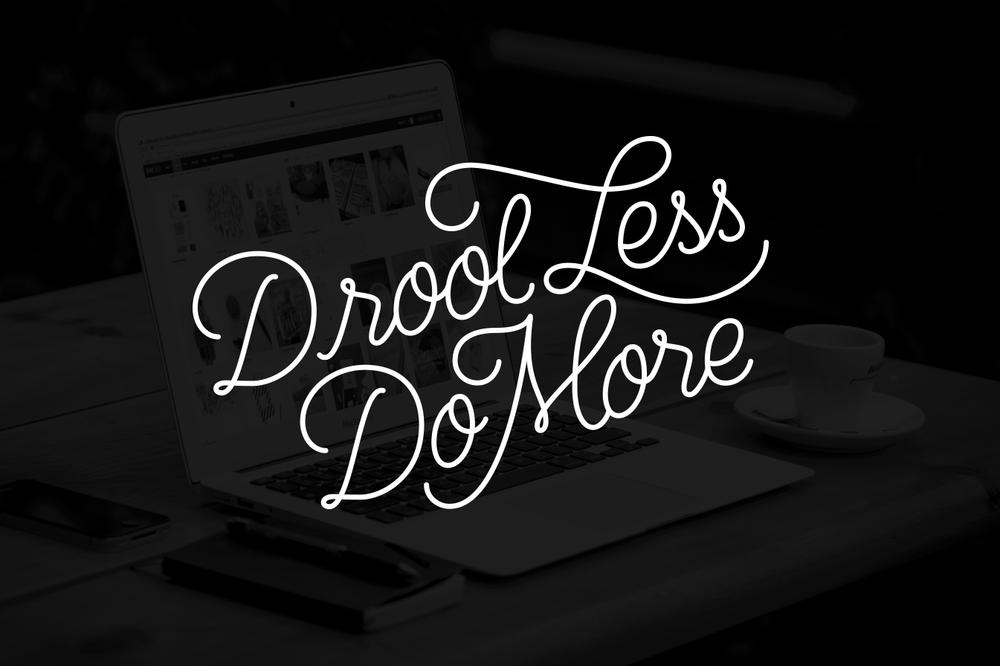 drool less, do more // wink & wonder