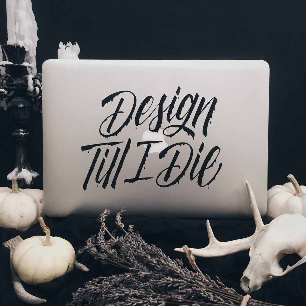Design Till I Die - Lettering by Wink & Wonder