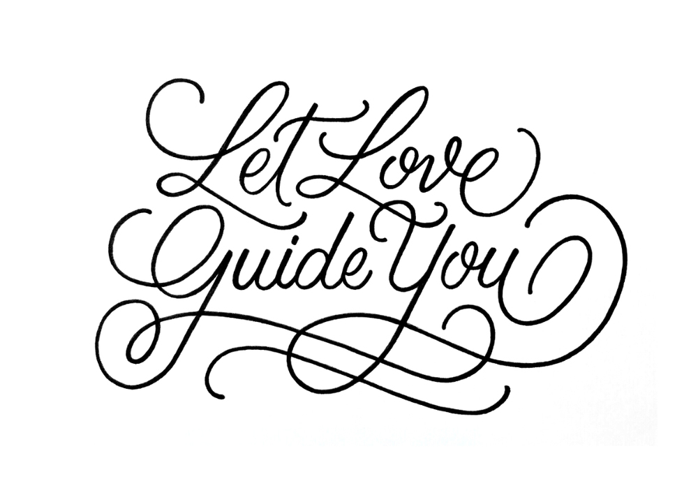 Let Love Guide You - Lettering by Wink & Wonder
