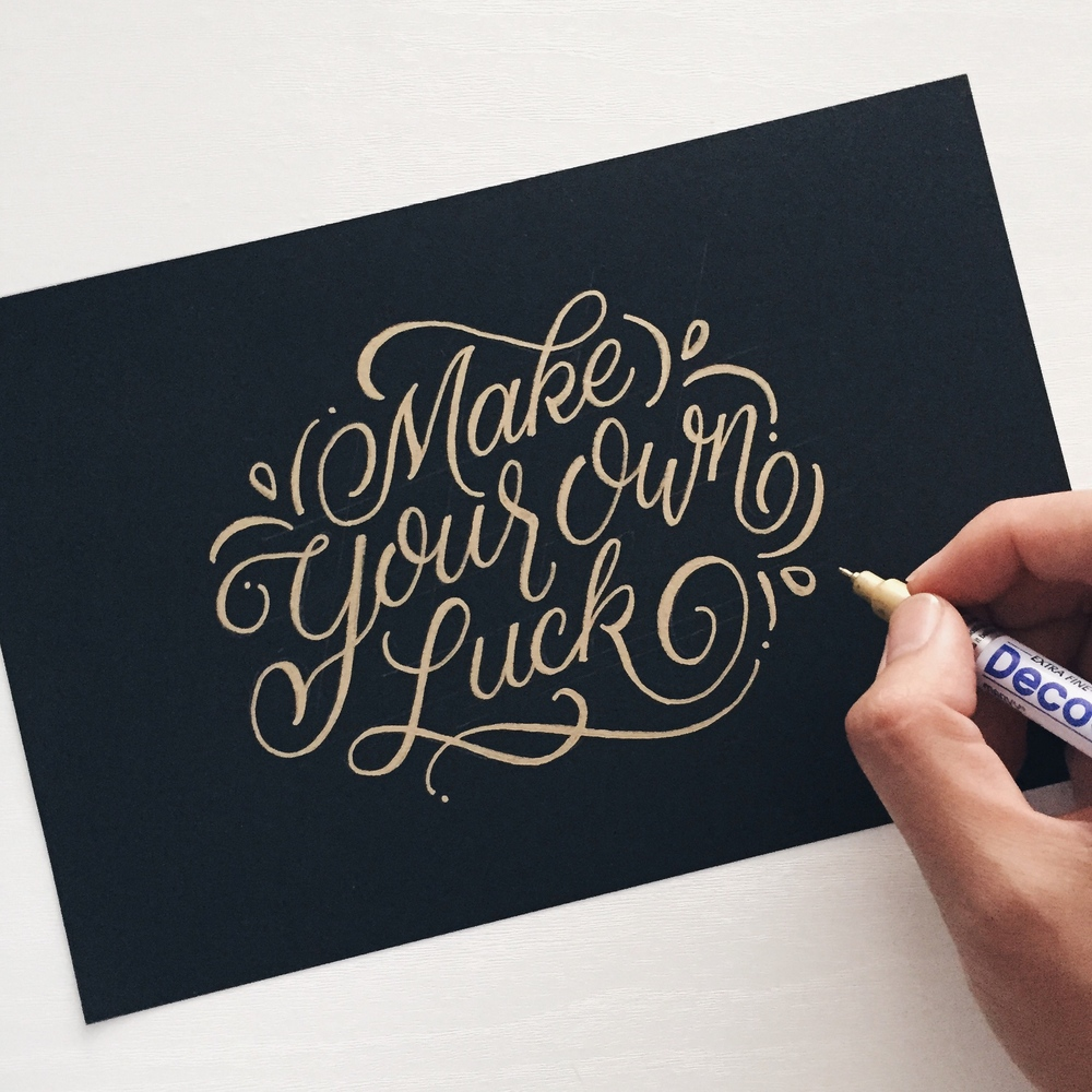 Make Your Own Luck - Lettering by Wink & Wonder