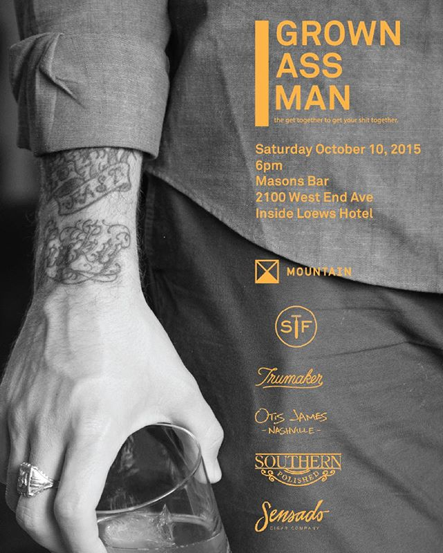 This Saturday night, we celebrate the brands that make men better. Complimentary cocktails, good music and good people. Join us at Mason's Bar, inside Loews Hotel. Grownassman.com
