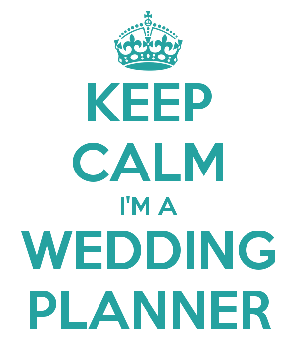 Keep Calm I'm A Wedding Planner