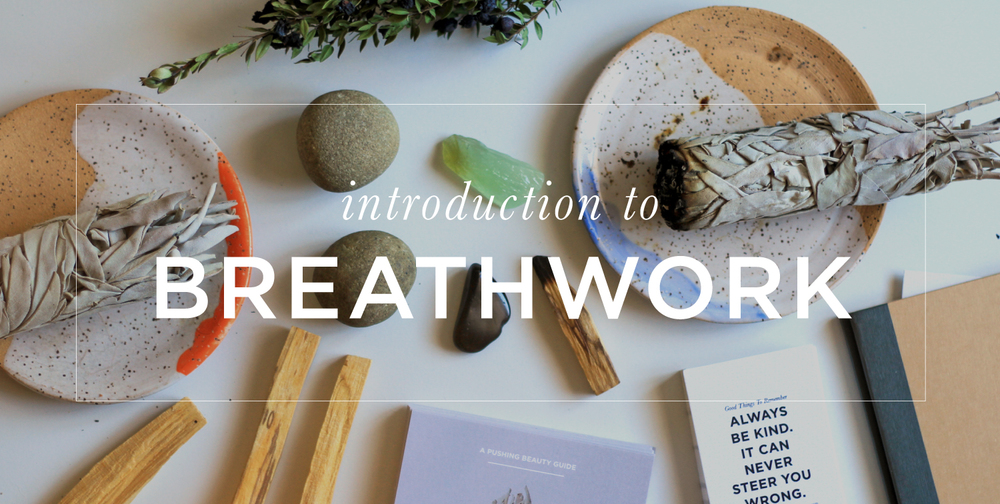 Introduction Breathwork Virtual Workshop  |  Pushing Beauty  |  Michelle D'Avella  |  Self-Care Coach  |  Writer  |  Breathwork Teacher