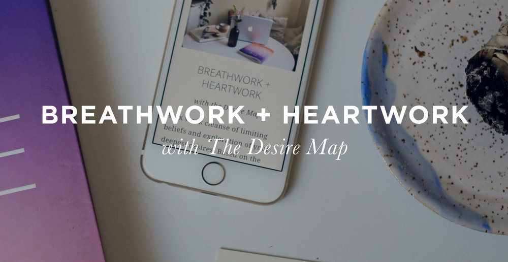 Breathwork + Heartwork with The Desire Map | Pushing Beauty