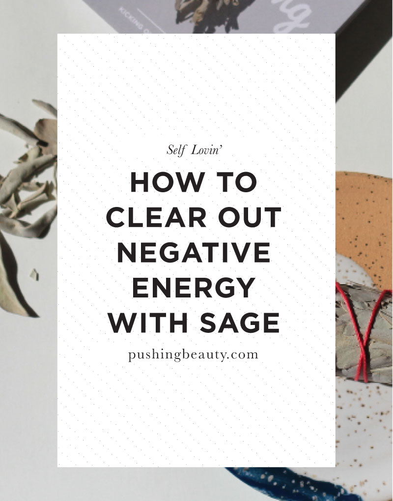 How to Clear Out Negative Energy with Sage