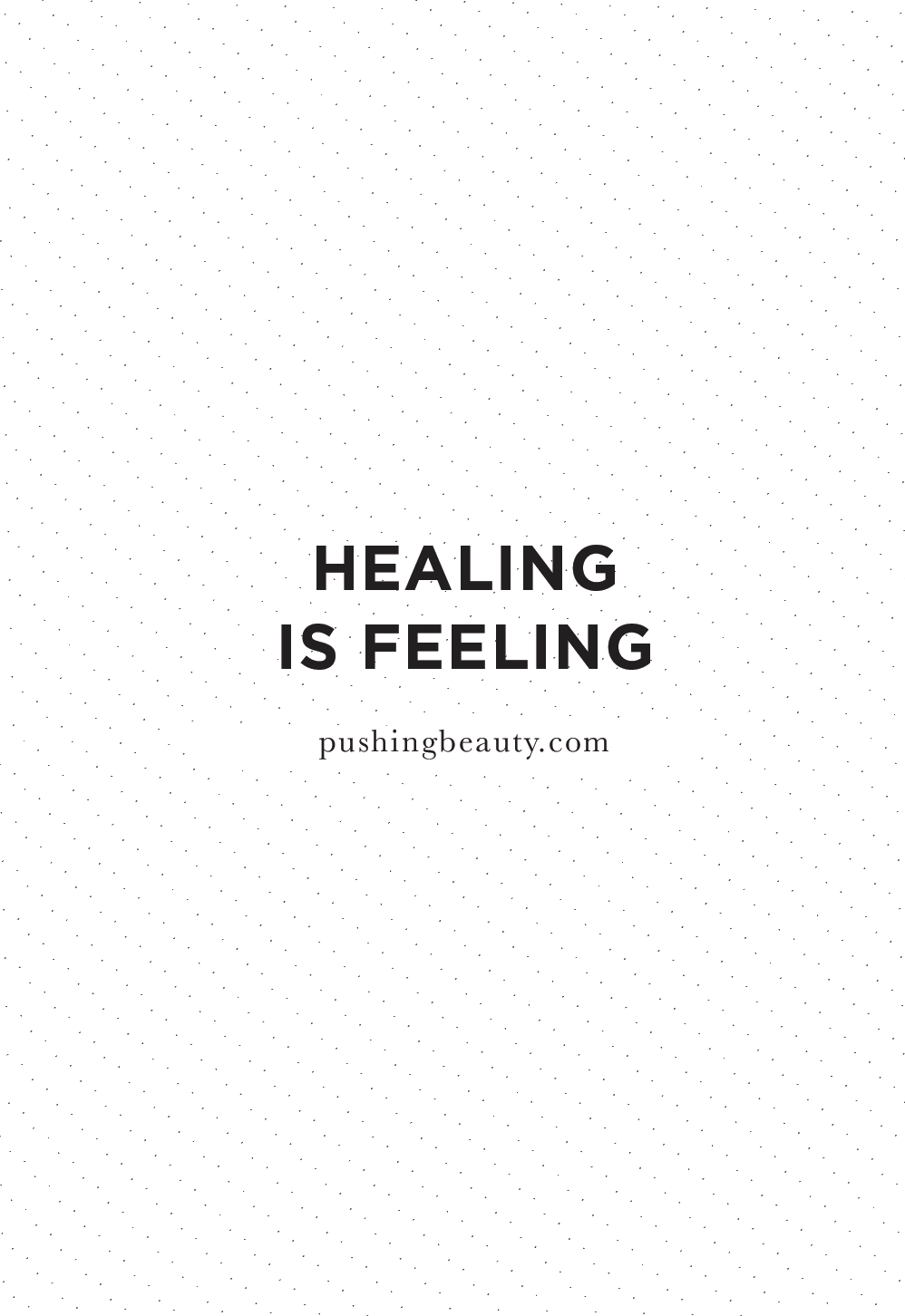 Healing affirmation | Pushing Beauty
