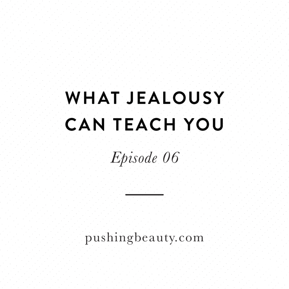 What jealousy can teach you