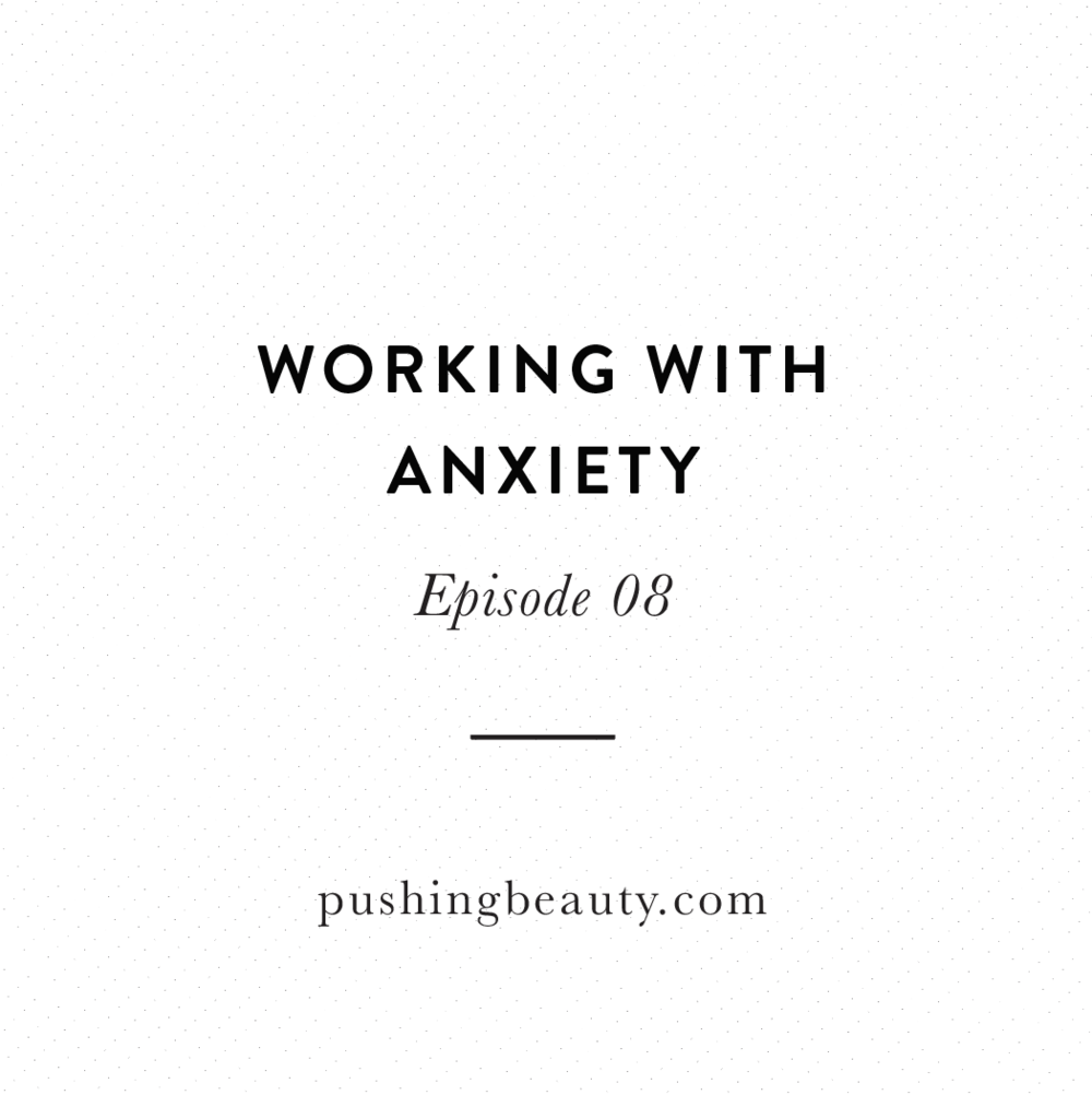 Working with Anxiety