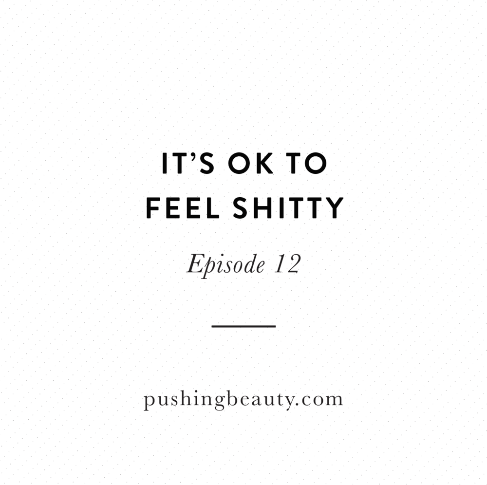 It's Ok To Feel Like Shit