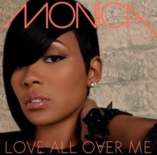 "MONICA               ""Love All Over Me"""