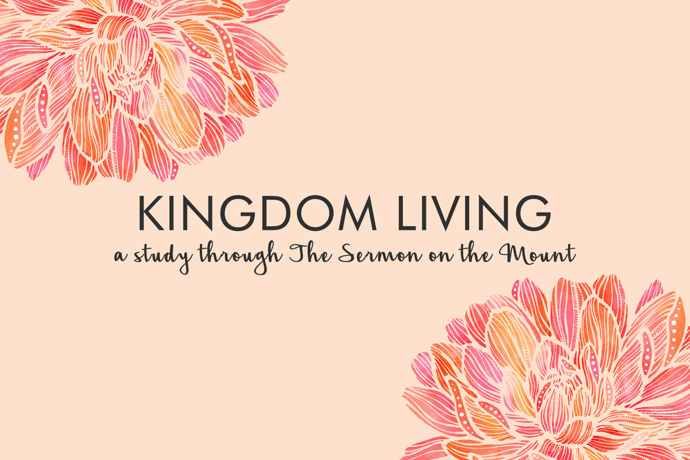 Kingdom Living  Matthew 5-7 | Spring 2017