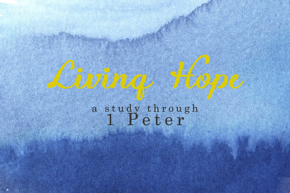 Living Hope  1 Peter | Spring 2016