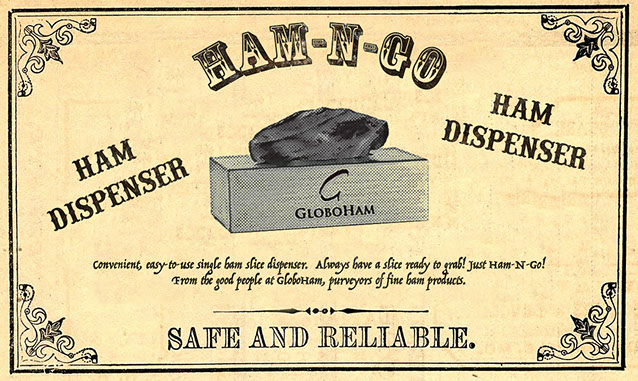 Ham-N-Go Ham Dispenser