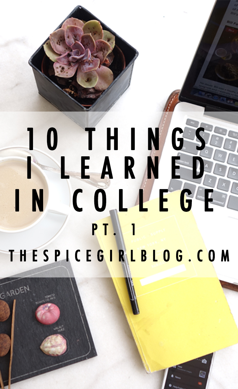10 Lessons I Learned in College Part 1 | The Spice Girl Blog