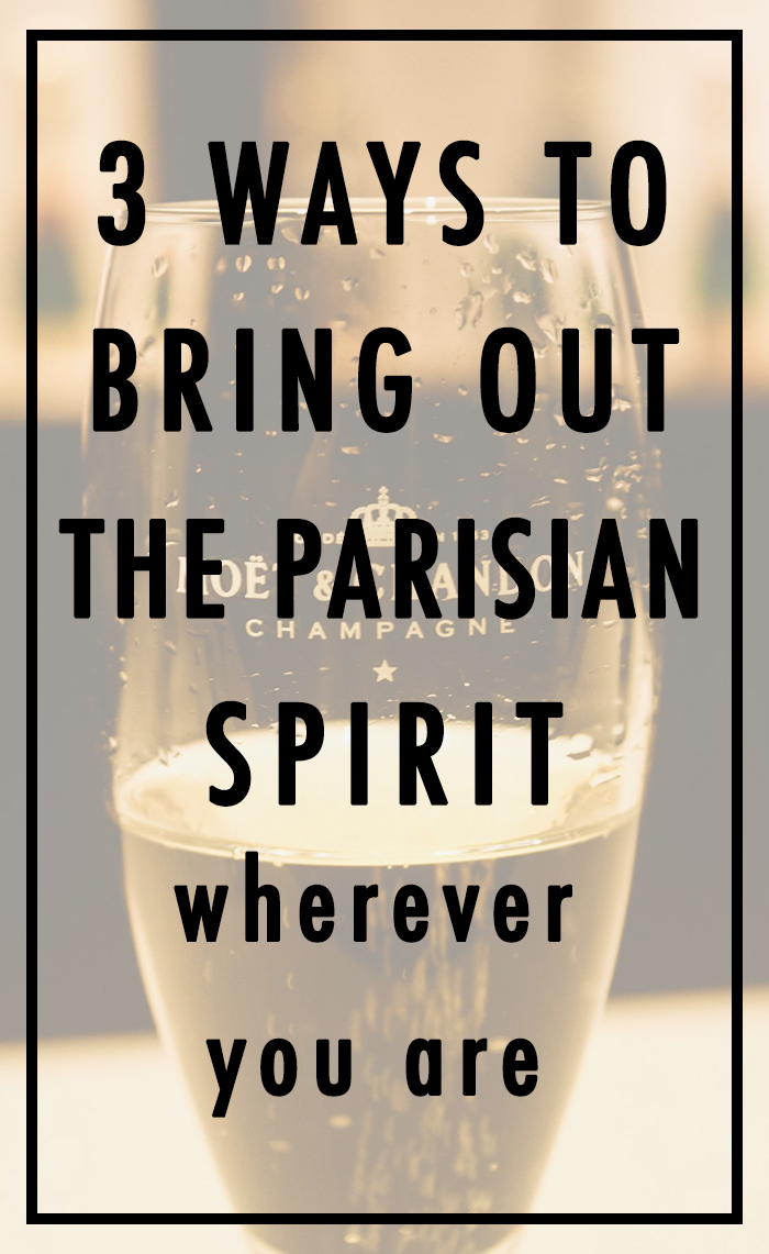 3 WAYS TO BRING OUT THE PARISIAN SPIRIT WHEREVER YOU ARE  | WHITNEY IN PARIS X THE SPICE GIRL BLOG