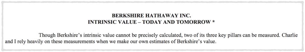 """""""雖然波克夏的內涵價值不能被精準的計算,但三個支柱中的兩個可以被衡量。當查理與我在評估波克夏的價值的時候,十分依靠這些衡量。"""""""