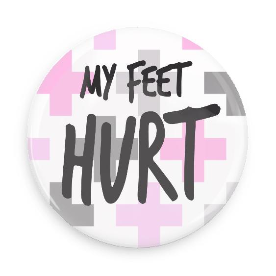 My Feet Hurt #100CC36