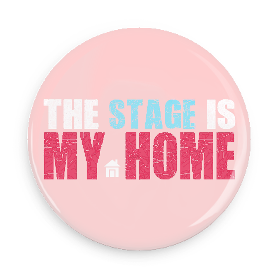 The Stage Is My Home #100CC72