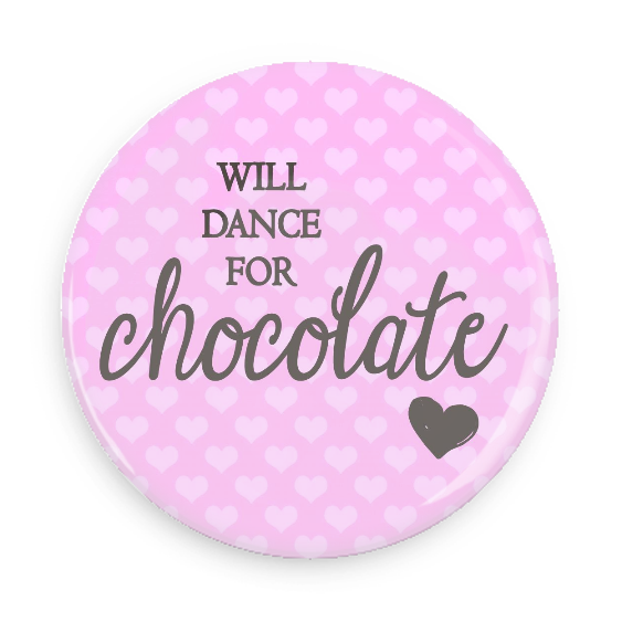 Will Dance For Chocolate #750CC49