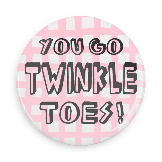 You Go Twinkle Toes! #750CC50