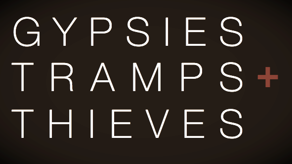GYPSIES TRAMPS + THIEVES