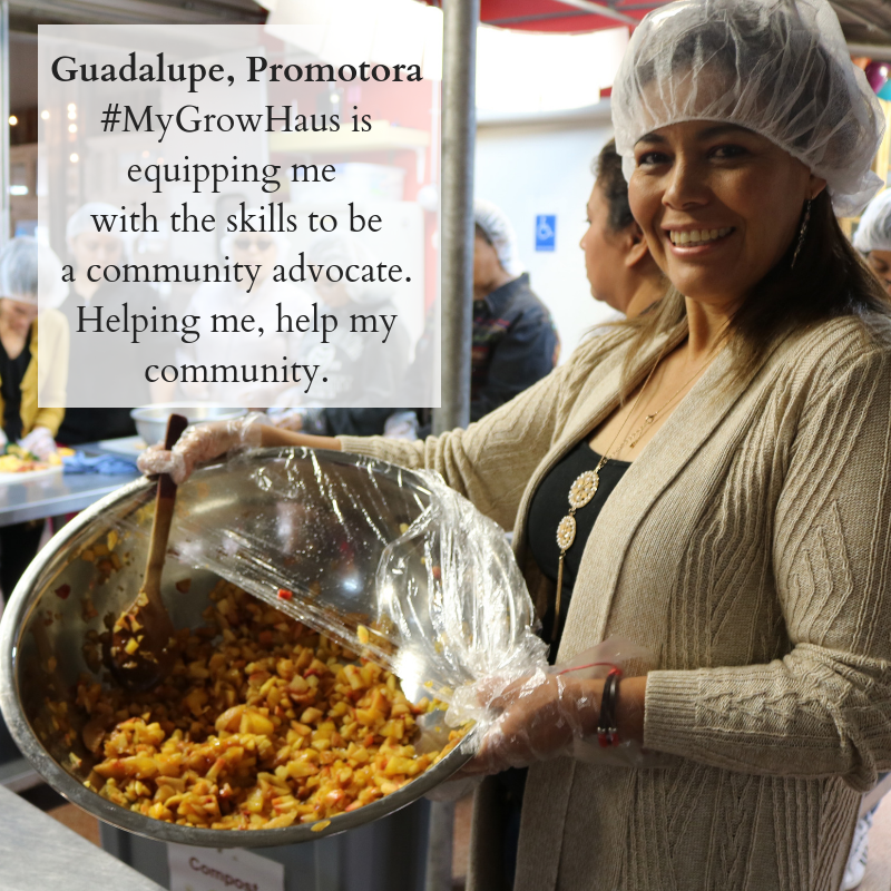 Guadalupe, Promotoa#MyGrowHaus is equipping mewith the skills to be a community advocate. Helping me, help my community. (2).png