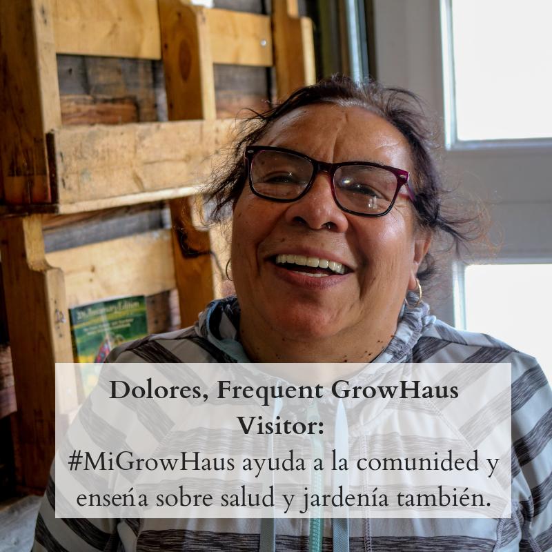 Dolores, Frequent GrowHaus Visitor_ #MiGrowHaus ayuda a la comunided y enseńa sobre salud y jardenía también..png