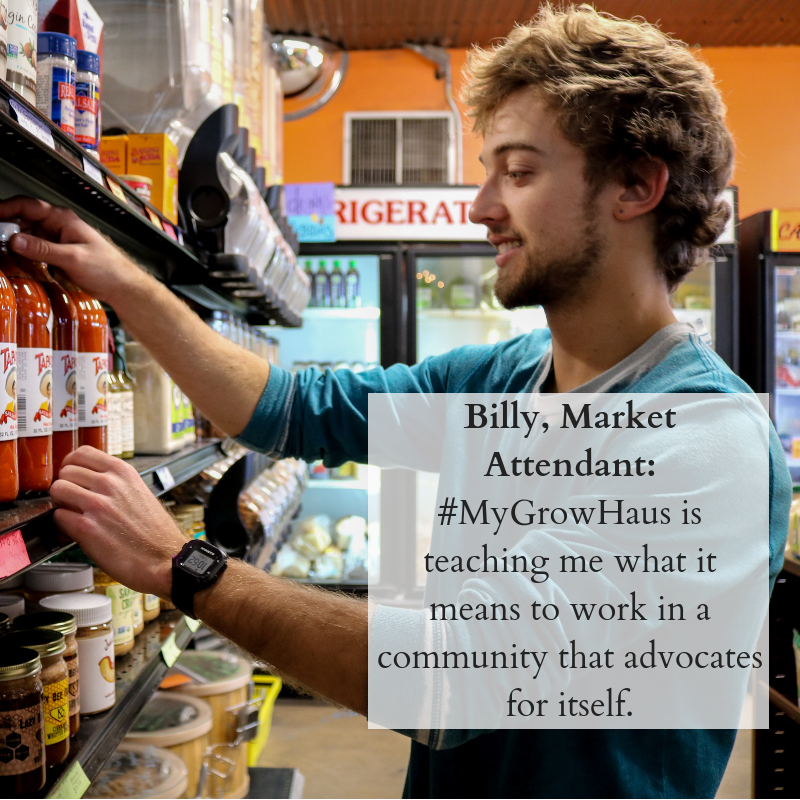 Billy, Market Attendant_ #MyGrowHaus is teaching me what it means to work in a community that advocates for itself..png