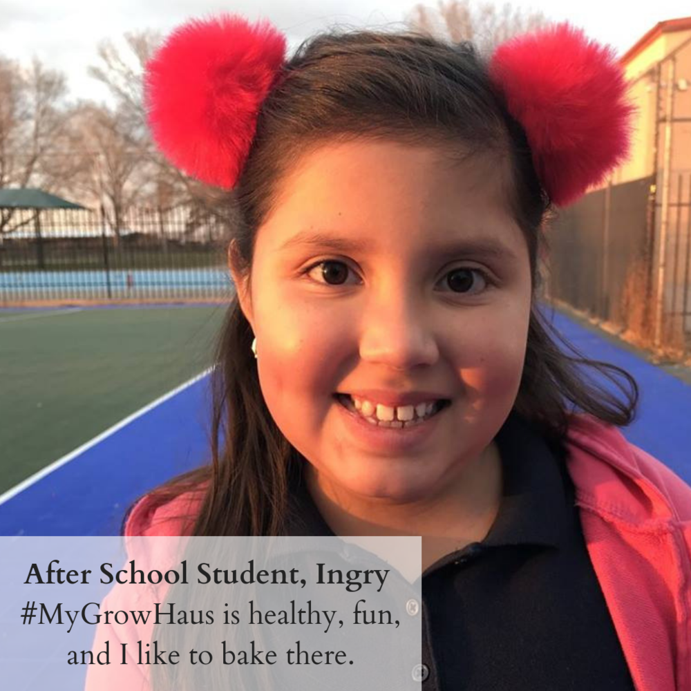 Here's what one of our younger community members, Ingry, has to say_#MyGrowHaus is healthy, fun, and I like to bake there. (1).png