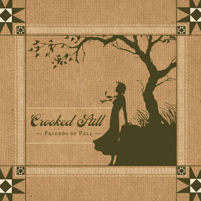 Crooked Still - Friends of Fall         (Oct 2011)