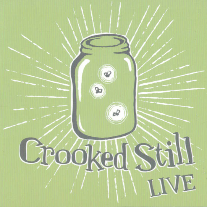 Crooked Still - Crooked Still Live     (Jun 2009)