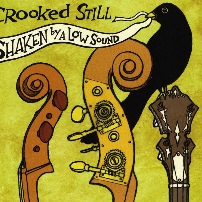 Crooked Still - Shaken By A Low Sound (Jan 2006)