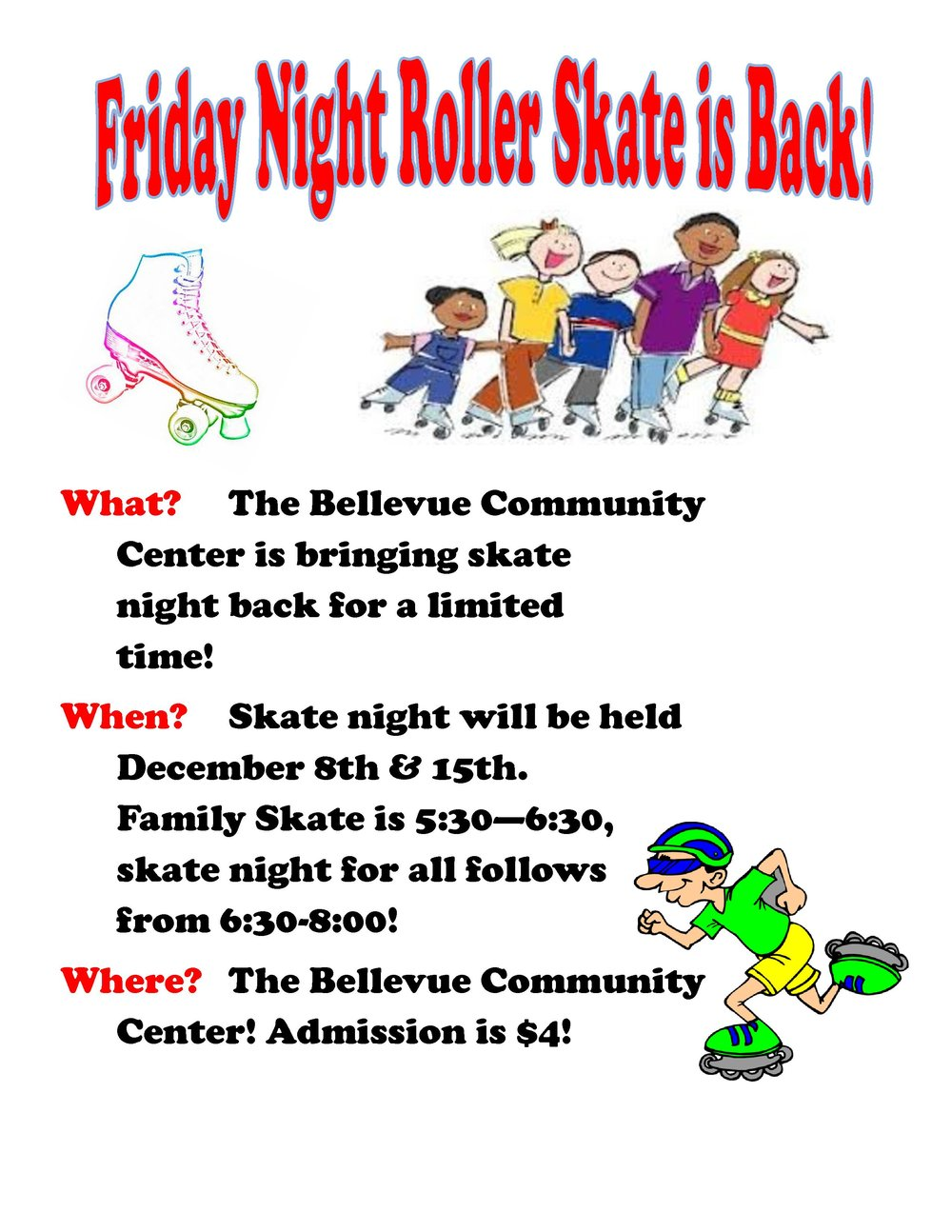 Friday Night Roller Skating is back! For a limited time only! December 8 and 15... Family Skate: 5:30–6:30 p.m. All Skate: 6:30–8 p.m. Admission: $4