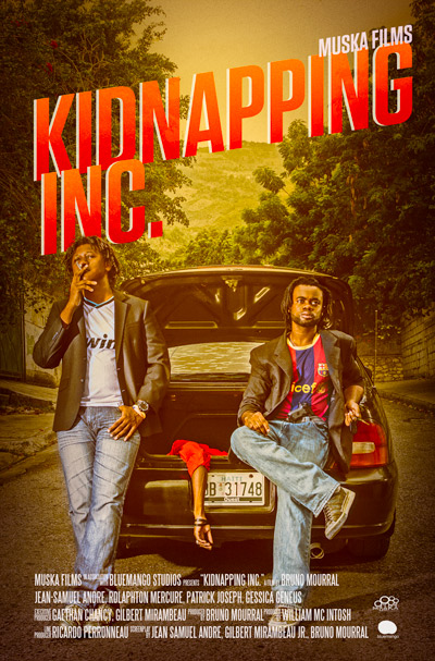 KIDNAPPING INC. Production: Muska Films Producer: Bruno Mourral, Raoul Peck,  Director: Bruno Mourral Script: Jean Samuel André, Gilbert Mirambeau, Bruno Mourral Actor: Jean Samuel Andre, Rolaphton Mercure, Gessica Geneus, Patrick Joseph  Musique: Muska Soundz 2016