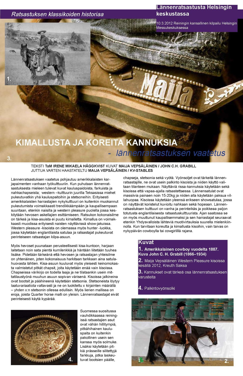 Irene Mikaela Häggkvist as a columnist for the Hippos magazine (The Equestrian Federation of Finland) about the history of riding apparel. History of western clothing, January 2013.