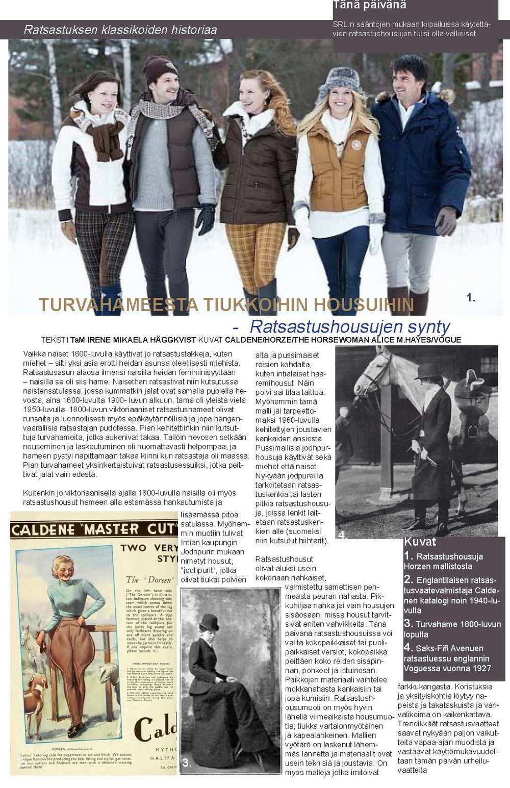 Irene Mikaela Häggkvist as a columnist for the Hippos magazine (The Equestrian Federation of Finland) about the history of riding apparel. History of breeches, December 2012.