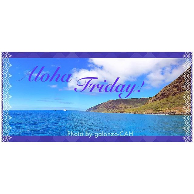 Happy Aloha Friday!  #CAH #luckywelivehawaii #concierge #conciergelife #livingaloha #conciergehawaii #Hawaiianhospitality #summer