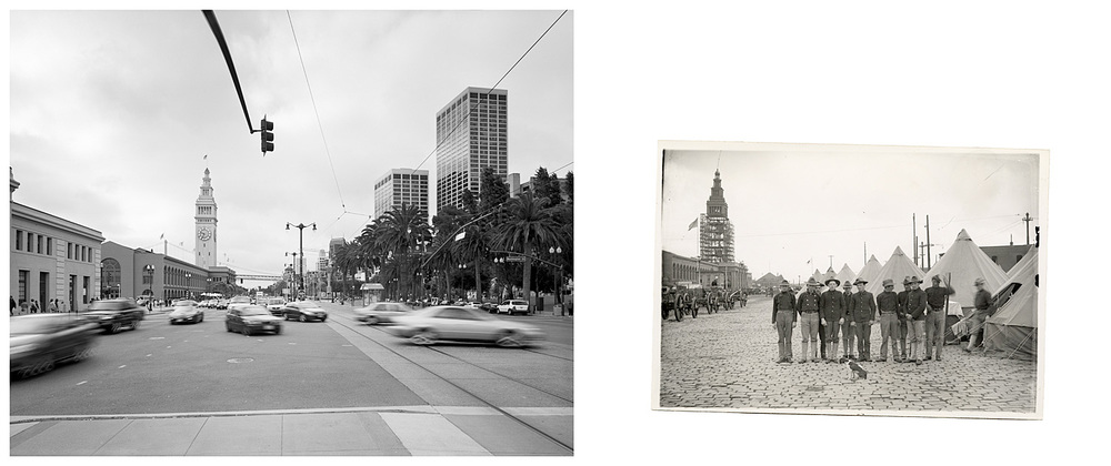 LEFT: The Ferry Building from the Embarcadero, 2004  RIGHT: East St., a few weeks after the fire, U.S. Army men bivouacked in tents, 1906