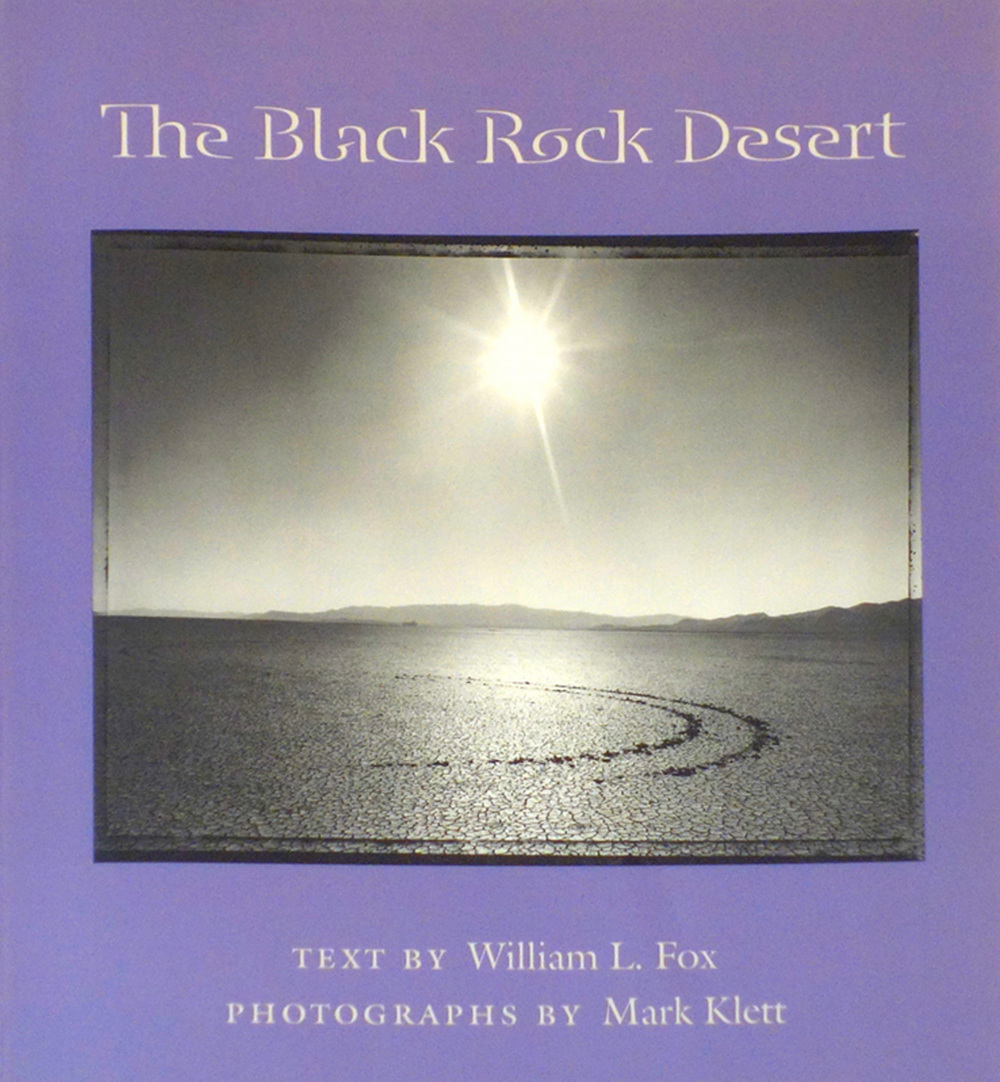 The Black Rock Desert, with William L Fox, University of Arizona Press 2002