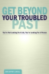 Get Beyond Your Troubled Past     $19.97